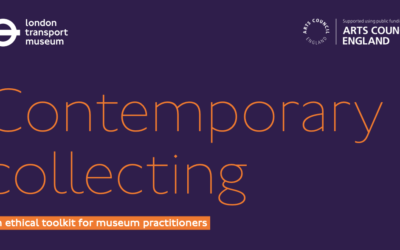 Contemporary Collecting: an ethical toolkit for museum practitioners