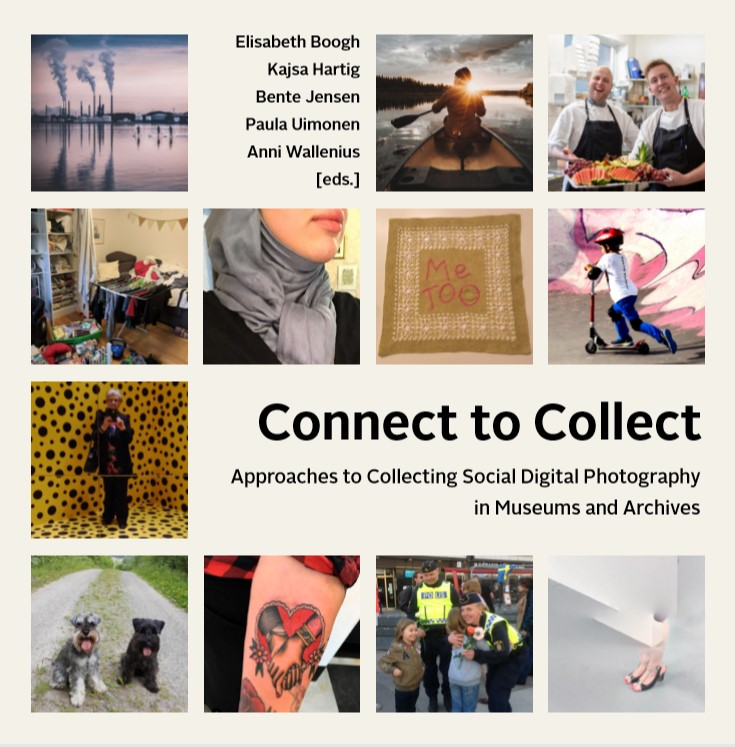 Connect to Collect - Approaches to Collecting Scoial Digital Photography in Museums and Archives
